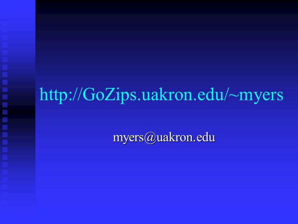 http://GoZips.uakron.edu/~myers myers@uakron.edu