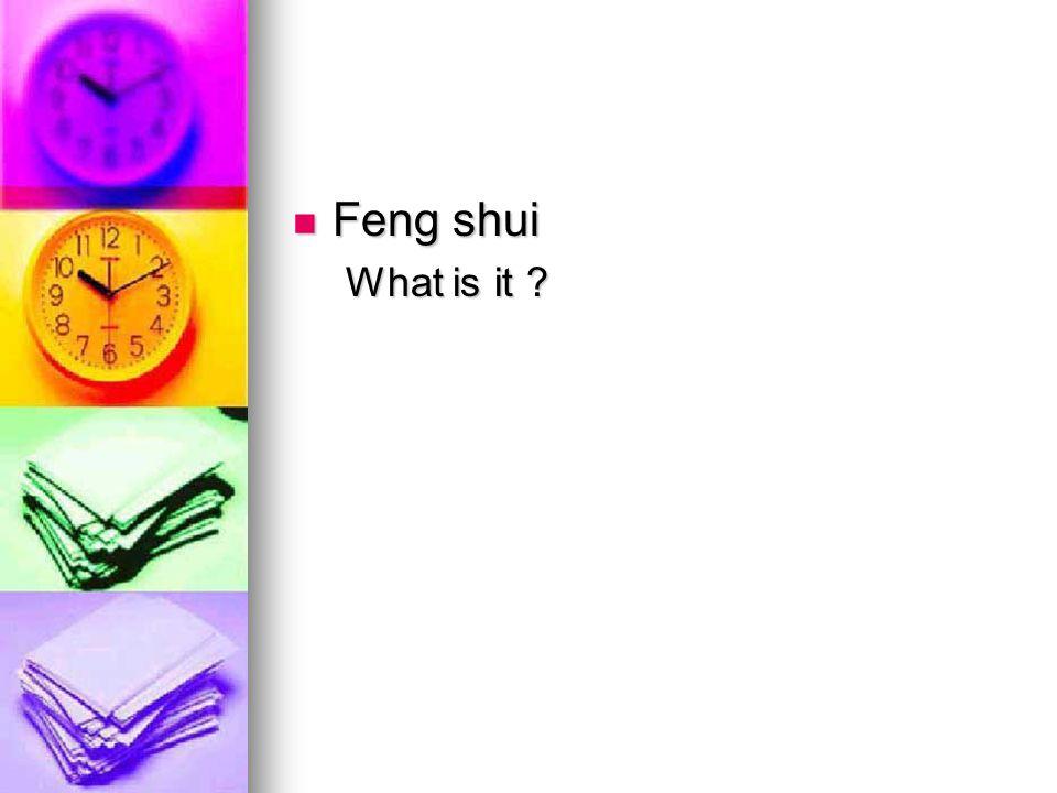 Feng shui Feng shui What is it