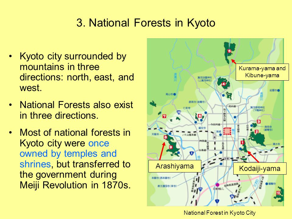 8 3. National Forests in Kyoto Kyoto city surrounded by mountains in three directions: north, east, and west. National Forests also exist in three dir