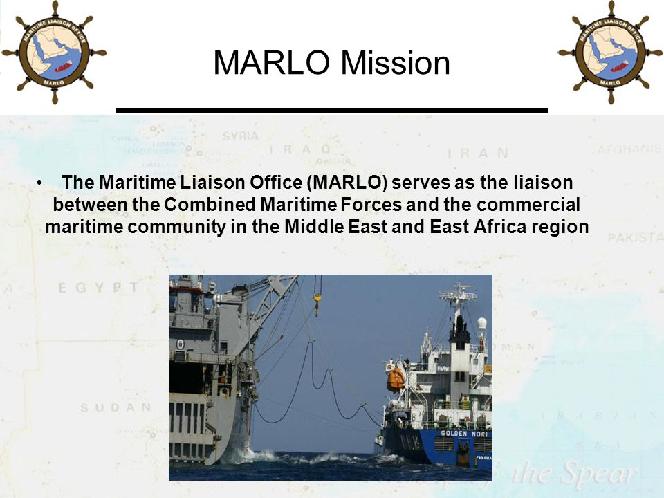 MARLO Mission The Maritime Liaison Office (MARLO) serves as the liaison between the Combined Maritime Forces and the commercial maritime community in the Middle East and East Africa region