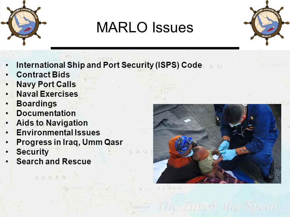 MARLO Issues International Ship and Port Security (ISPS) Code Contract Bids Navy Port Calls Naval Exercises Boardings Documentation Aids to Navigation Environmental Issues Progress in Iraq, Umm Qasr Security Search and Rescue