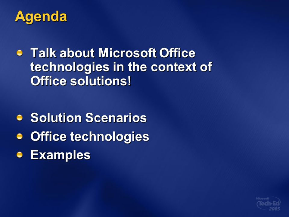 Agenda Talk about Microsoft Office technologies in the context of Office solutions! Solution Scenarios Office technologies Examples