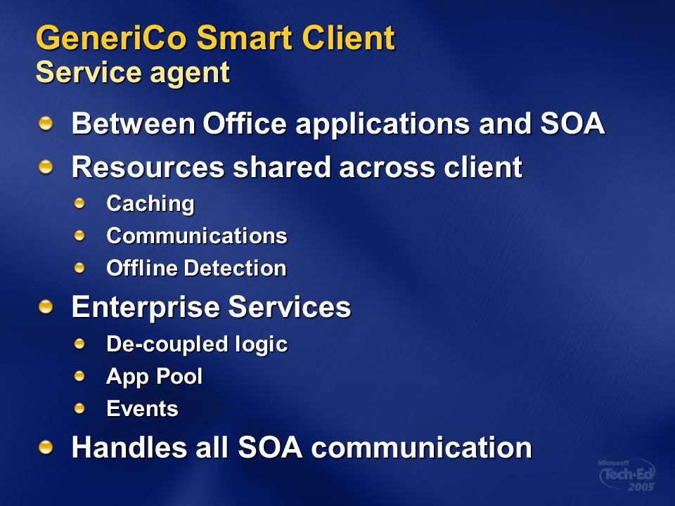 GeneriCo Smart Client Service agent Between Office applications and SOA Resources shared across client CachingCommunications Offline Detection Enterpr