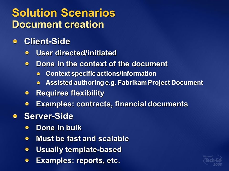 Solution Scenarios Document creation Client-Side User directed/initiated Done in the context of the document Context specific actions/information Assi