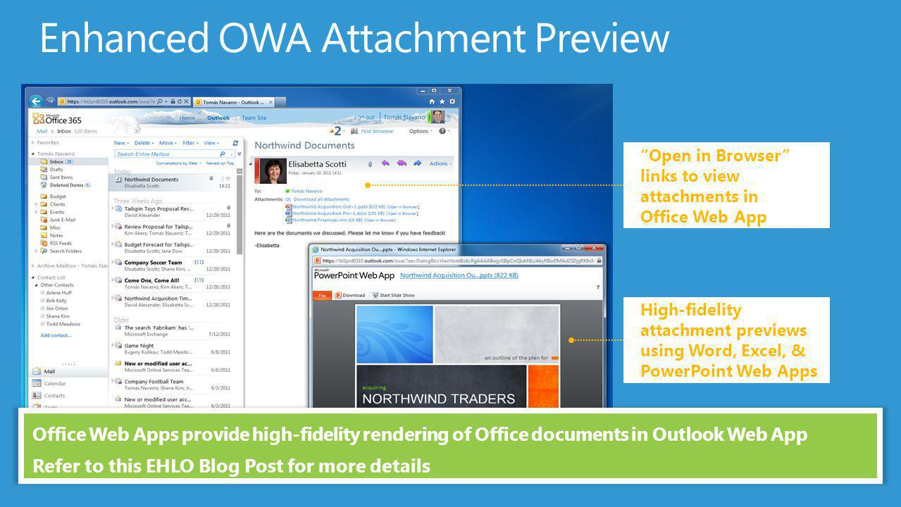 Open in Browser links to view attachments in Office Web App High-fidelity attachment previews using Word, Excel, & PowerPoint Web Apps Office Web Apps