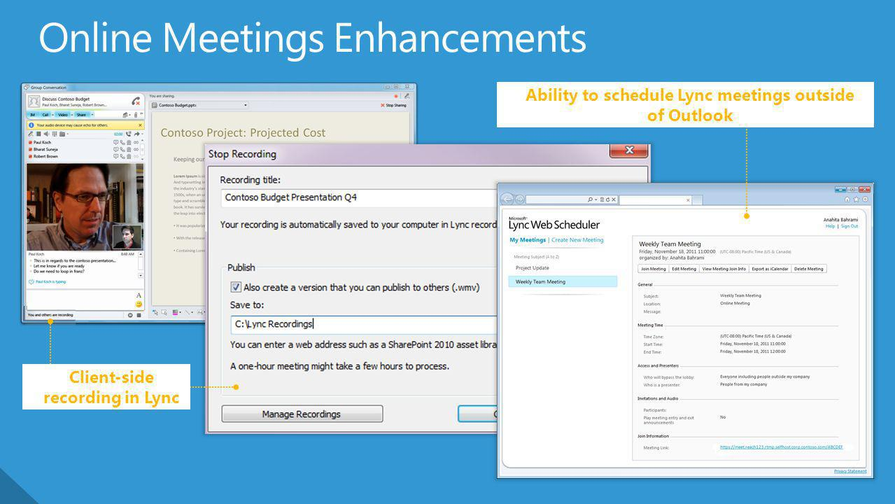 Ability to schedule Lync meetings outside of Outlook Client-side recording in Lync