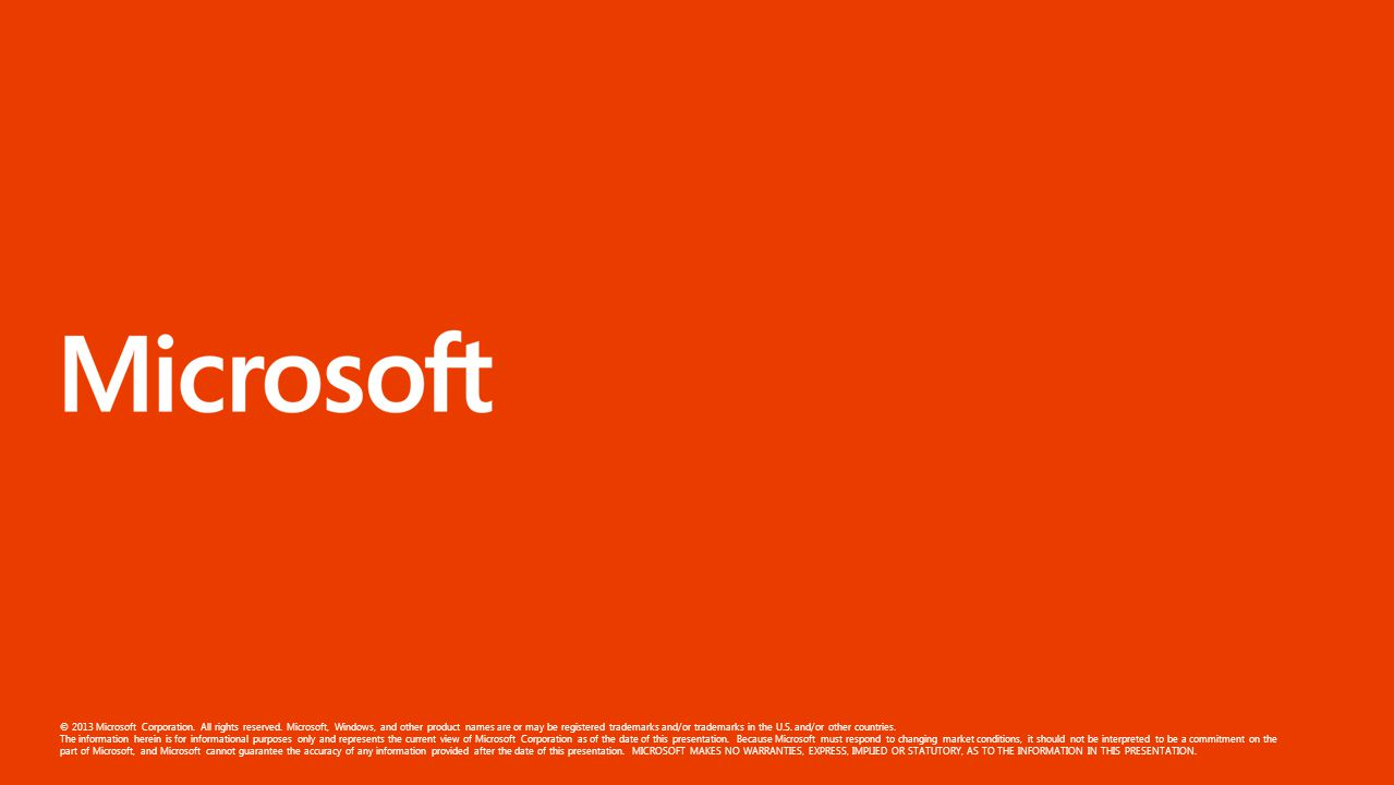 © 2013 Microsoft Corporation. All rights reserved.