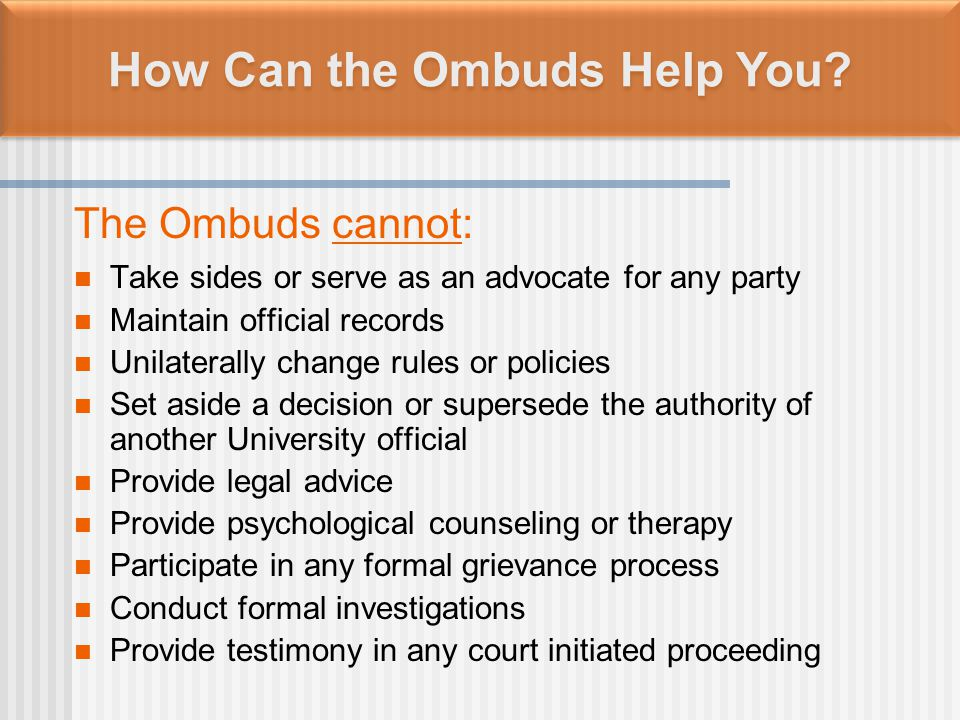 How Can the Ombuds Help You.