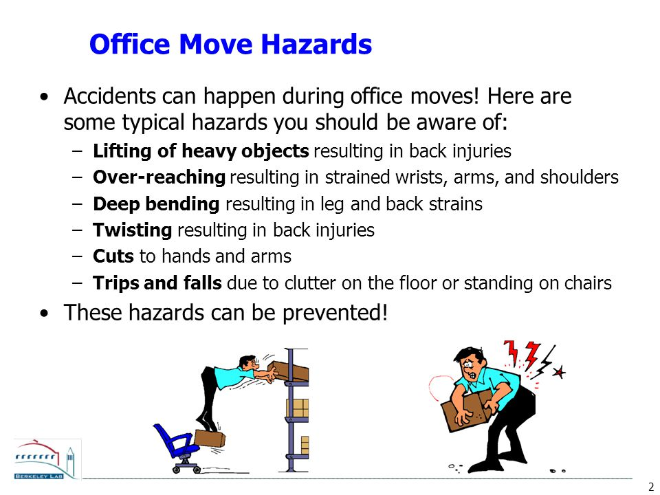 2 Office Move Hazards Accidents can happen during office moves.