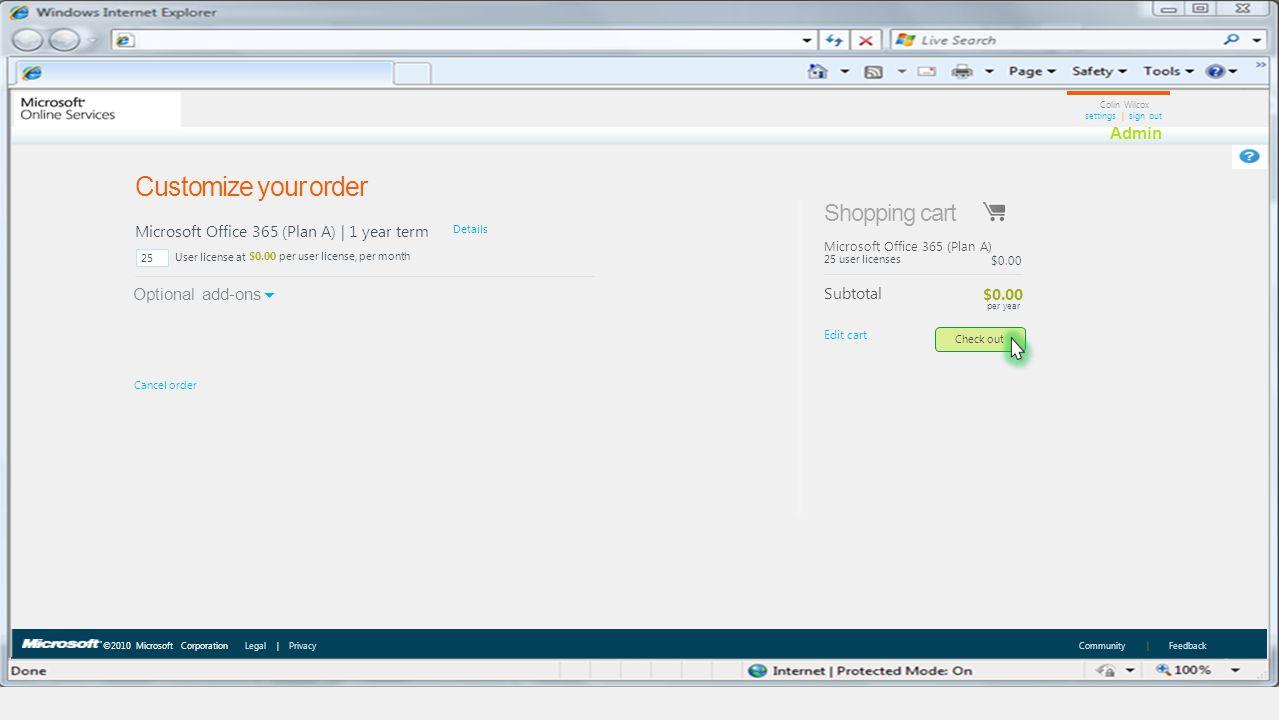 ©2010 Microsoft Corporation Legal | Privacy Community | Feedback Colin Wilcox settings | sign out Admin 25 User license at $0.00 per user license, per