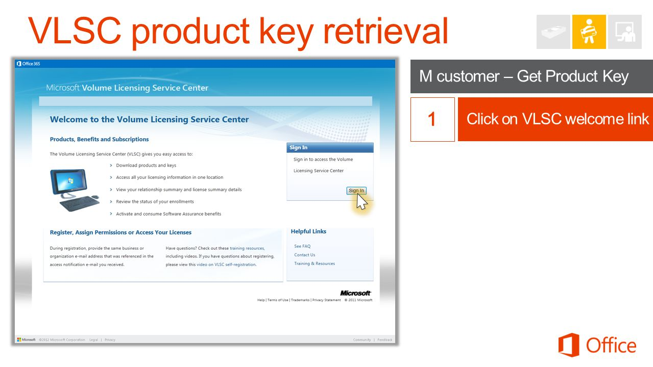 Click on VLSC welcome link M customer – Get Product Key