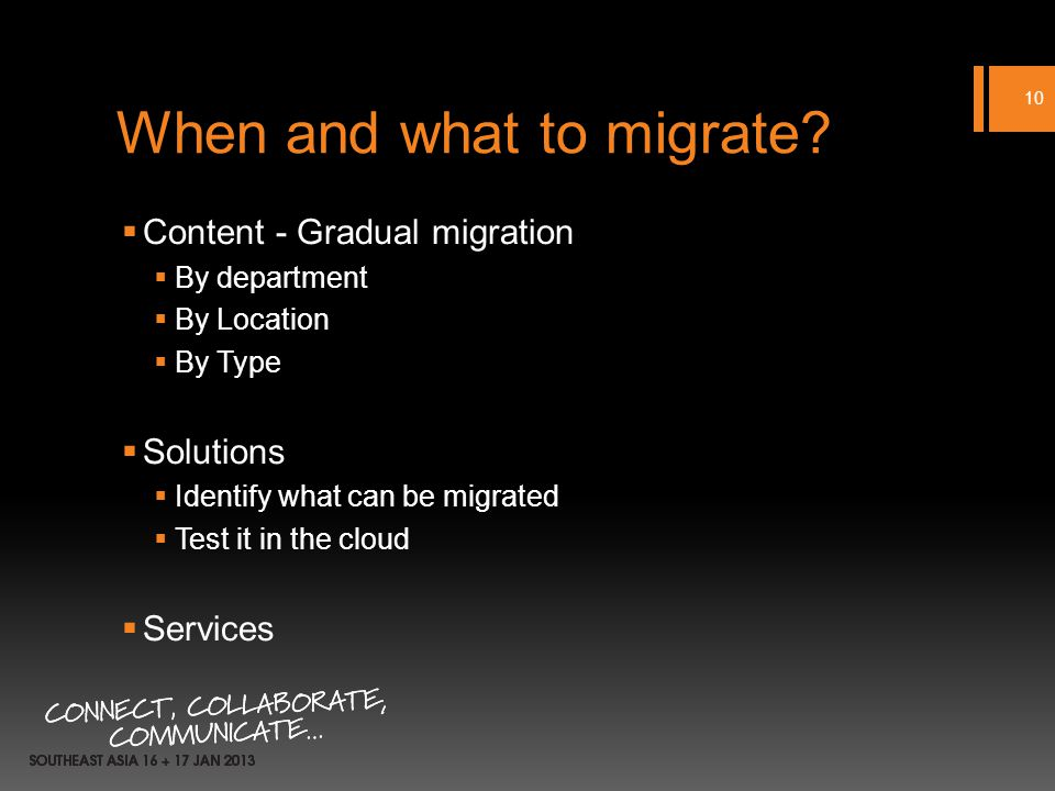 When and what to migrate.