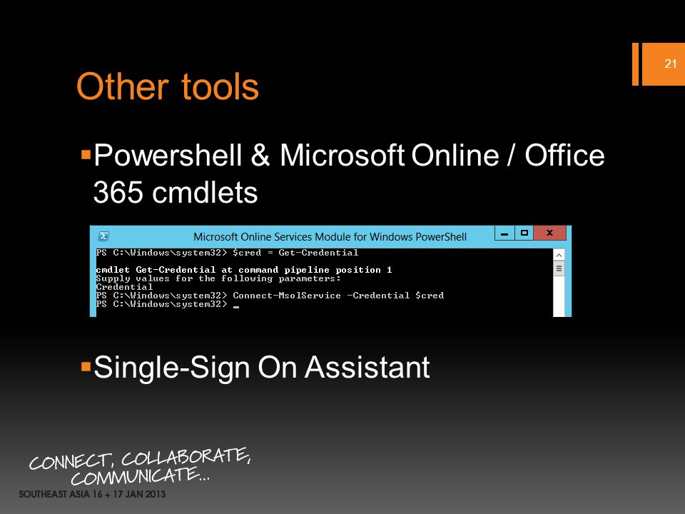 Other tools Powershell & Microsoft Online / Office 365 cmdlets Single-Sign On Assistant 21