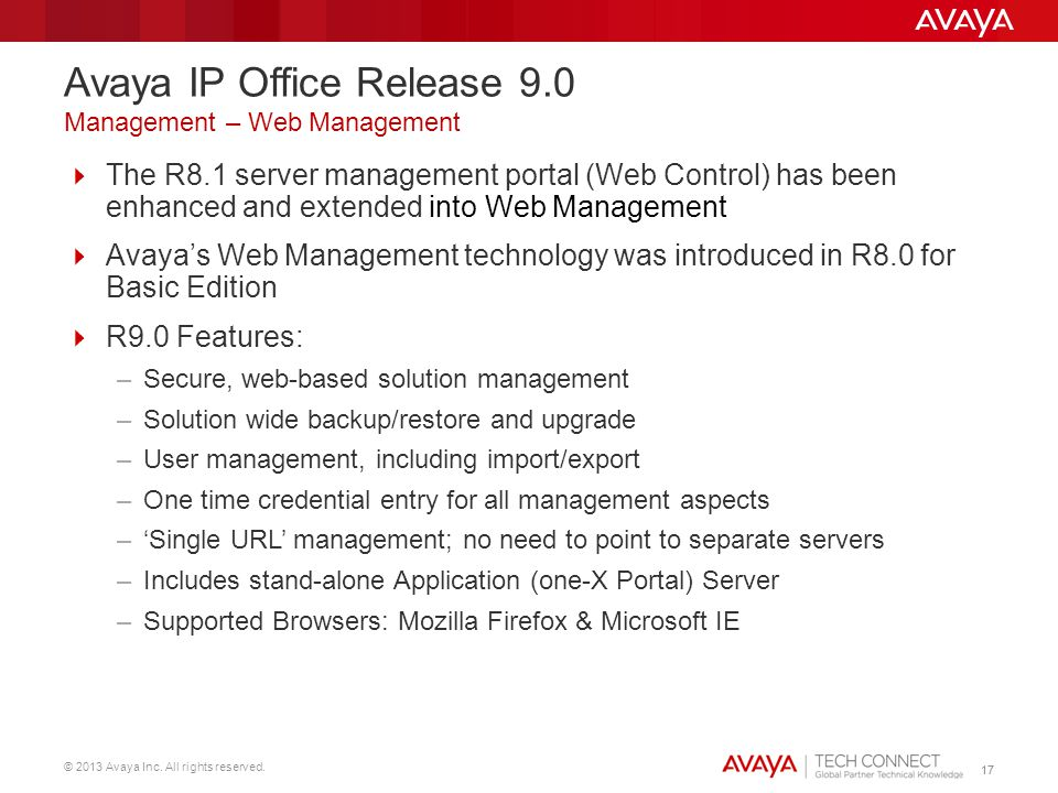 © 2013 Avaya Inc. All rights reserved. 17 The R8.1 server management portal (Web Control) has been enhanced and extended into Web Management Avayas We