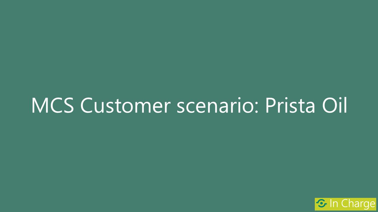 MCS Customer scenario: Prista Oil