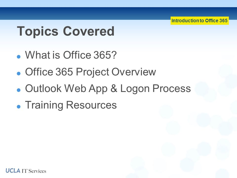 Introduction to Office 365 Topics Covered What is Office 365.