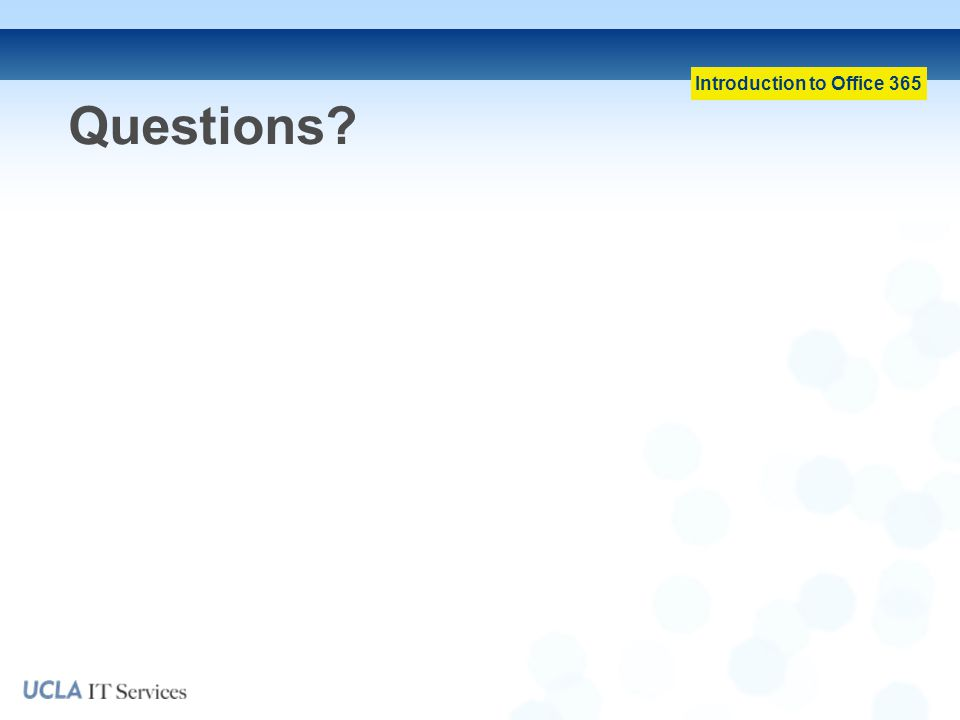 Introduction to Office 365 Questions?