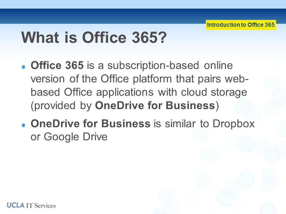 Introduction to Office 365 What is Office 365.