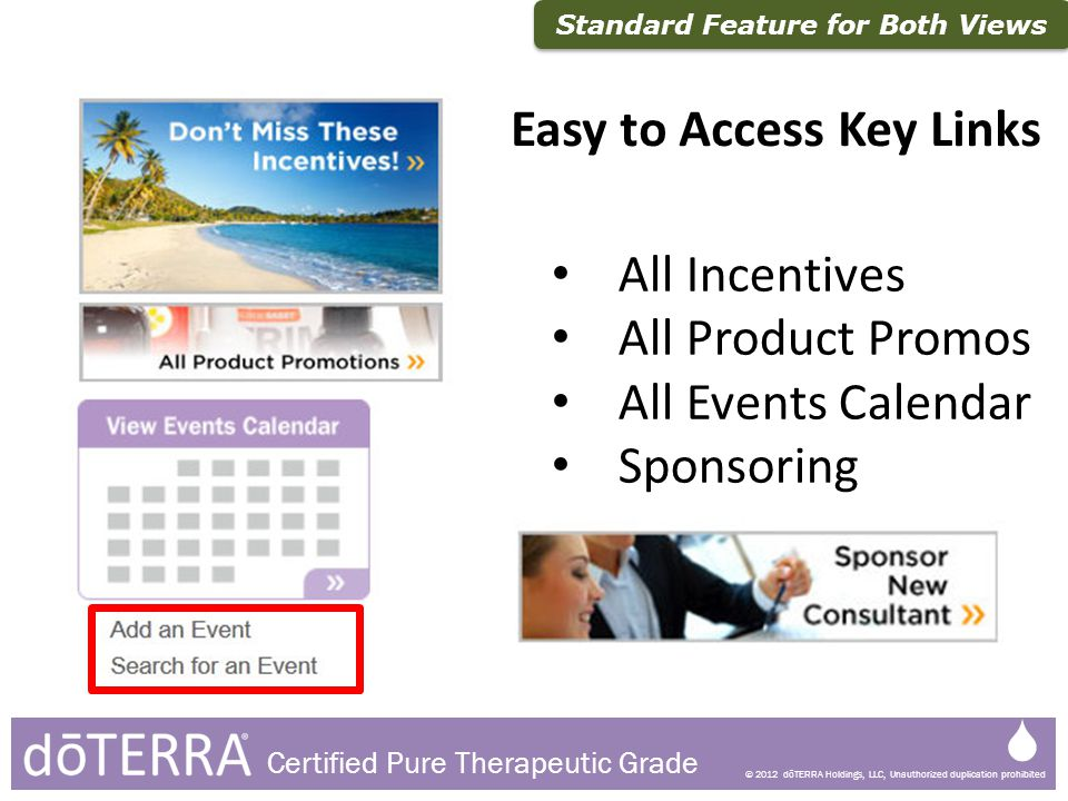 © 2012 dōTERRA Holdings, LLC, Unauthorized duplication prohibited Certified Pure Therapeutic Grade All Incentives All Product Promos All Events Calend