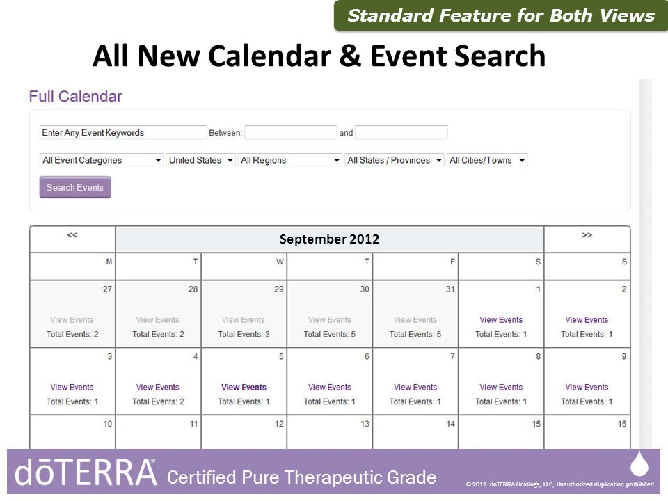 © 2012 dōTERRA Holdings, LLC, Unauthorized duplication prohibited Certified Pure Therapeutic Grade All New Calendar & Event Search Standard Feature fo