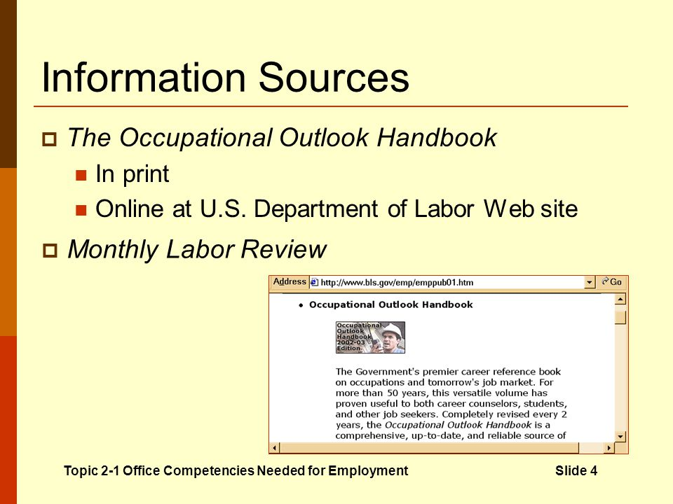 Information Sources The Occupational Outlook Handbook In print Online at U.S.