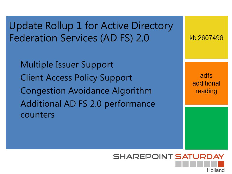 adfs additional reading kb 2607496 Update Rollup 1 for Active Directory Federation Services (AD FS) 2.0 Multiple Issuer Support Client Access Policy Support Congestion Avoidance Algorithm Additional AD FS 2.0 performance counters