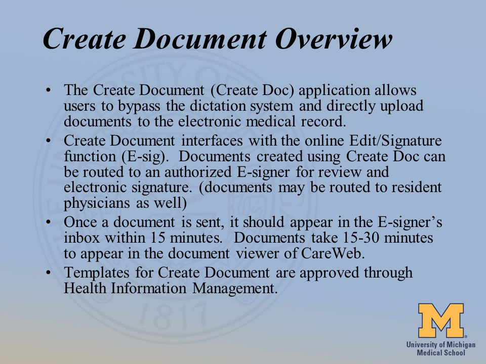 Create Document Overview The Create Document (Create Doc) application allows users to bypass the dictation system and directly upload documents to the electronic medical record.