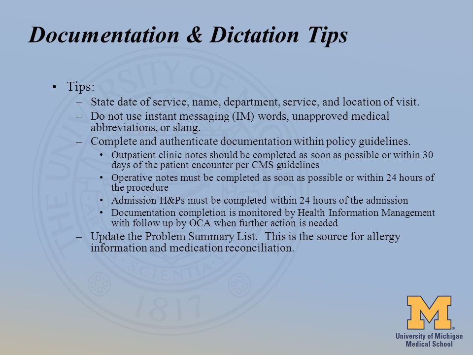 Documentation & Dictation Tips Tips: –State date of service, name, department, service, and location of visit.