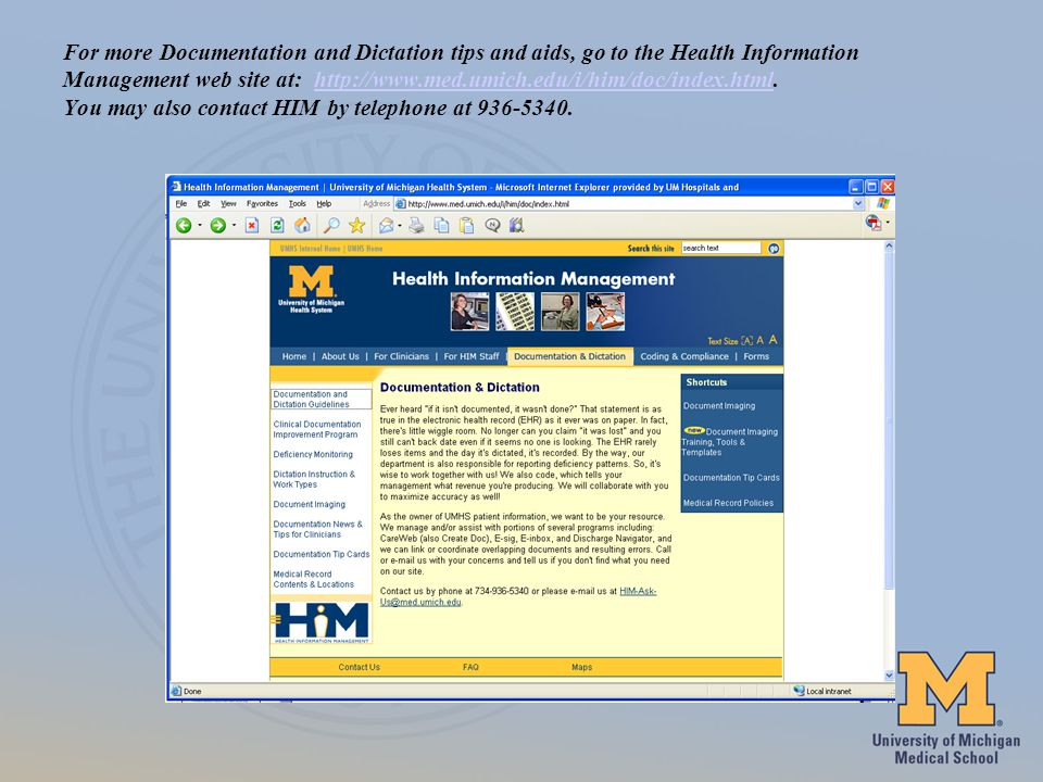 For more Documentation and Dictation tips and aids, go to the Health Information Management web site at: