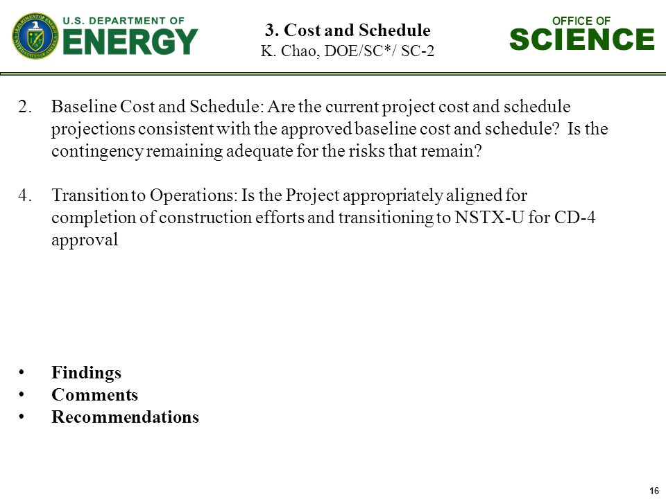 OFFICE OF SCIENCE 16 3. Cost and Schedule K.