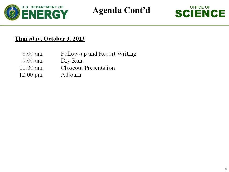 OFFICE OF SCIENCE 8 Agenda Contd