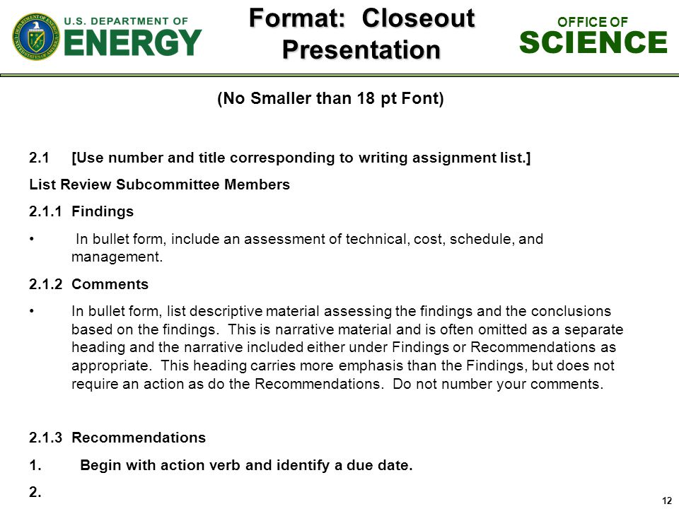 12 Format: Closeout Presentation (No Smaller than 18 pt Font) 2.1[Use number and title corresponding to writing assignment list.] List Review Subcommi