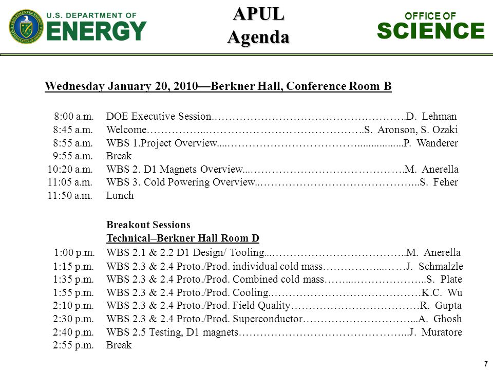 7 APUL Agenda OFFICE OF SCIENCE Wednesday January 20, 2010Berkner Hall, Conference Room B 8:00 a.m.DOE Executive Session.…………………………………….………..D. Lehman