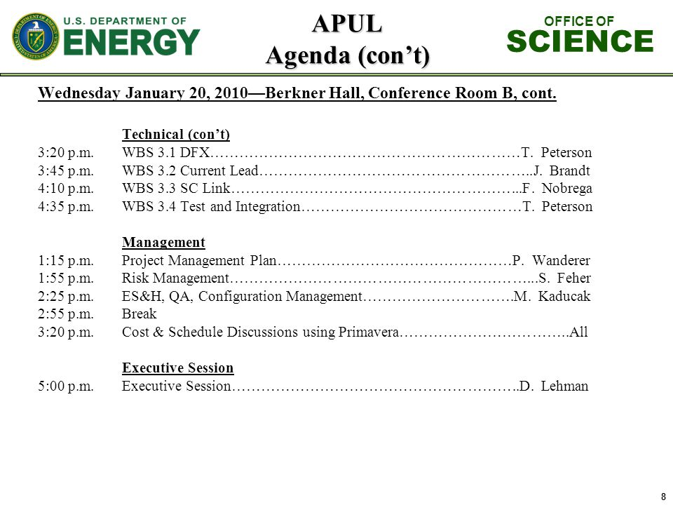 APUL Agenda (cont) Wednesday January 20, 2010Berkner Hall, Conference Room B, cont. Technical (cont) 3:20 p.m.WBS 3.1 DFX………………………………………………………T. Peter