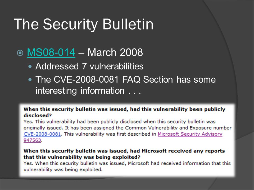 The Security Bulletin MS08-014 – March 2008 MS08-014 Addressed 7 vulnerabilities The CVE-2008-0081 FAQ Section has some interesting information...