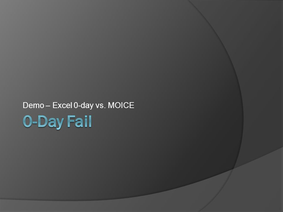 Demo – Excel 0-day vs. MOICE