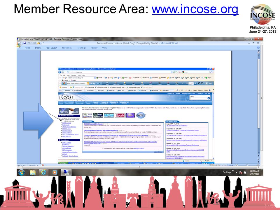 Member Resource Area: www.incose.orgwww.incose.org 23rd Annual INCOSE International Symposium - Philadelphia, PA – 24-27 June, 2013