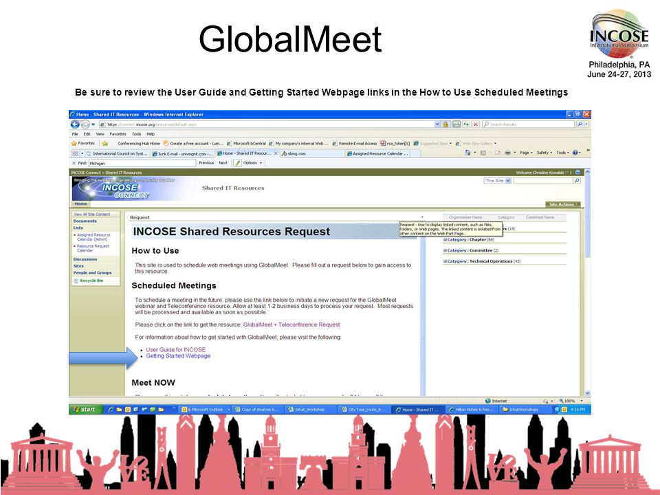 GlobalMeet 23rd Annual INCOSE International Symposium - Philadelphia, PA – 24-27 June, 2013 Meet NOW – for unscheduled meetings only.