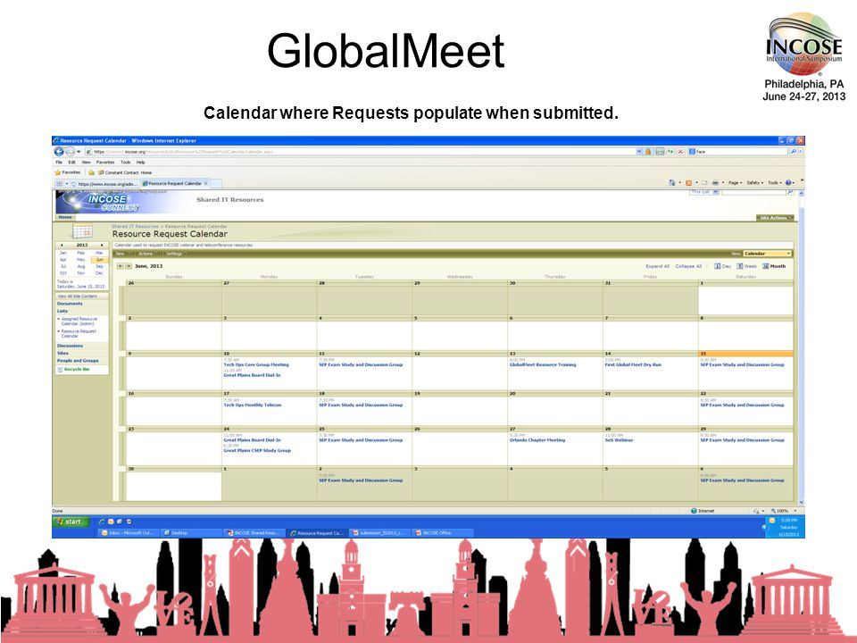 GlobalMeet 23rd Annual INCOSE International Symposium - Philadelphia, PA – 24-27 June, 2013 Calendar where Requests populate when submitted.