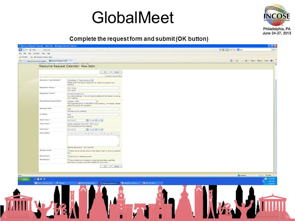 GlobalMeet 23rd Annual INCOSE International Symposium - Philadelphia, PA – June, 2013 Complete the request form and submit (OK button)