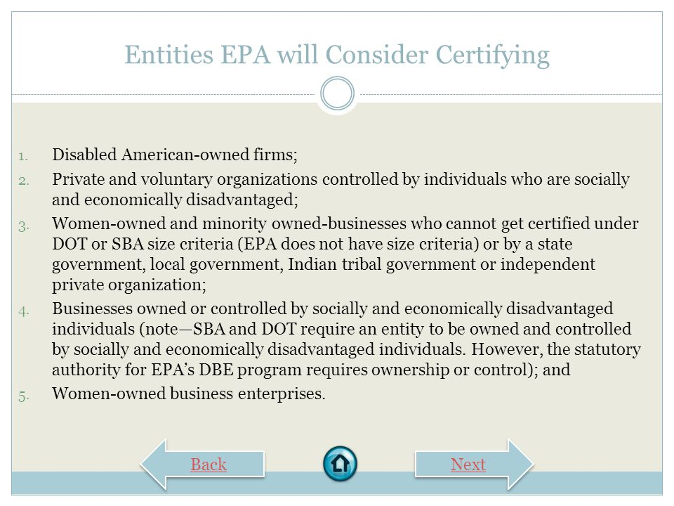 Getting Certified Back Next EPA will ONLY consider certification applications from entities that have first attempted to be certified by SBA or DOT, o