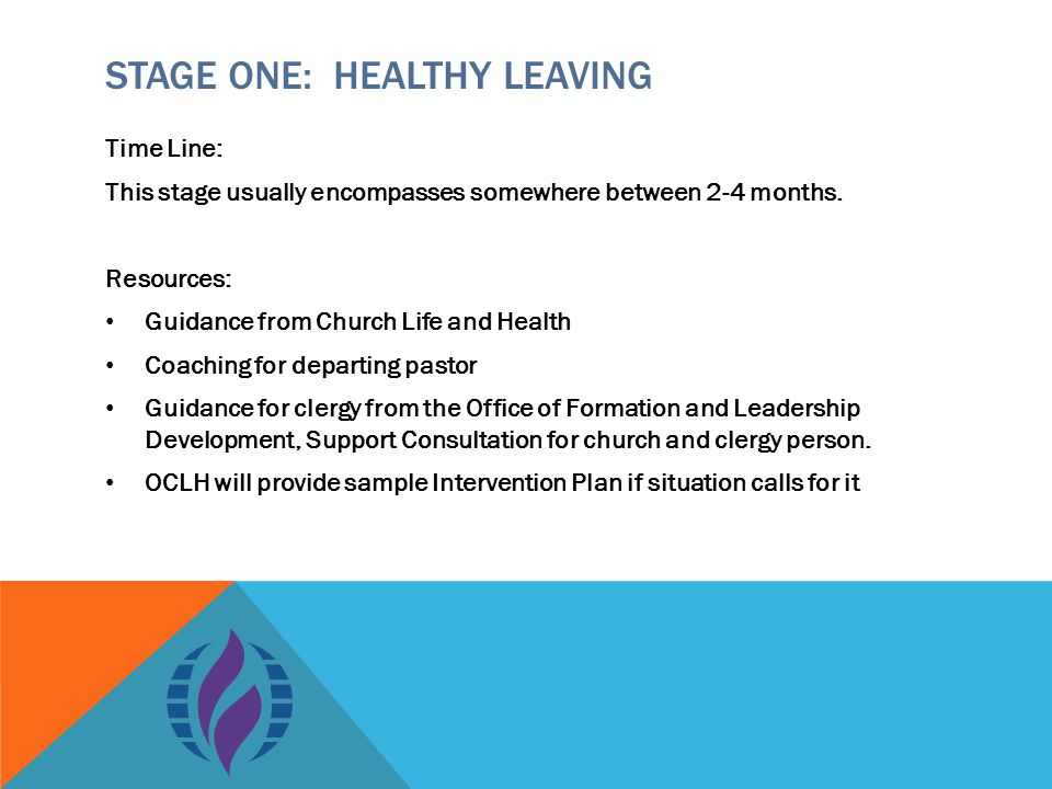 STAGE ONE: HEALTHY LEAVING Time Line: This stage usually encompasses somewhere between 2-4 months.