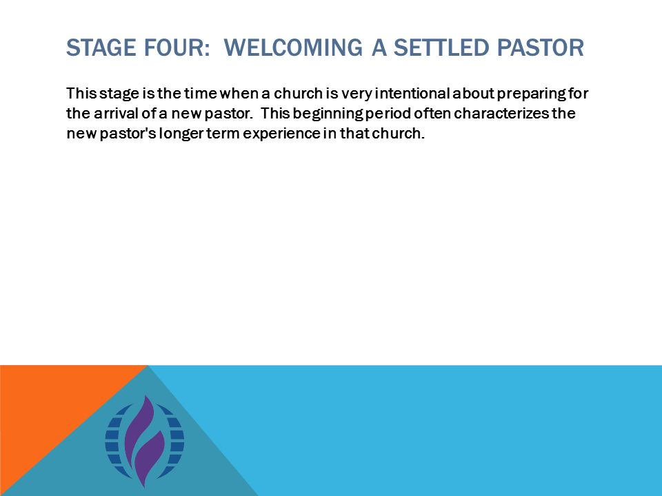 This stage is the time when a church is very intentional about preparing for the arrival of a new pastor.