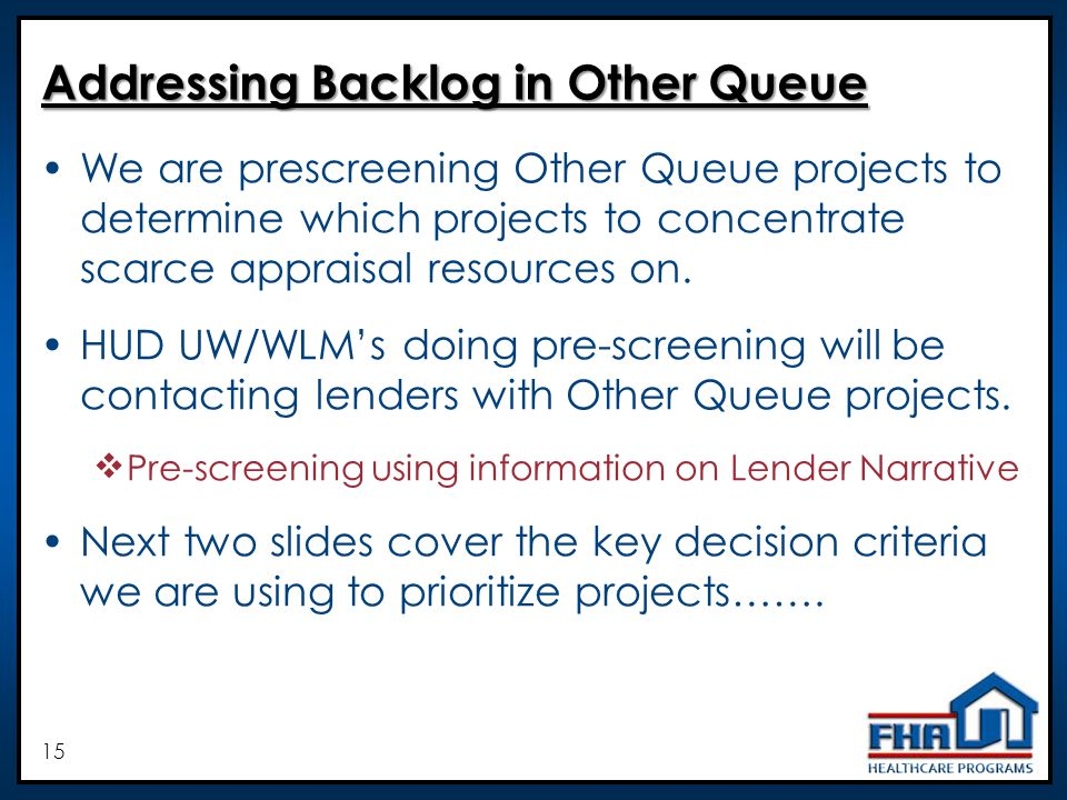 15 Addressing Backlog in Other Queue We are prescreening Other Queue projects to determine which projects to concentrate scarce appraisal resources on.