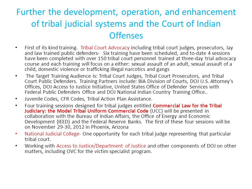Further the development, operation, and enhancement of tribal judicial systems and the Court of Indian Offenses First of its kind training. Tribal Cou