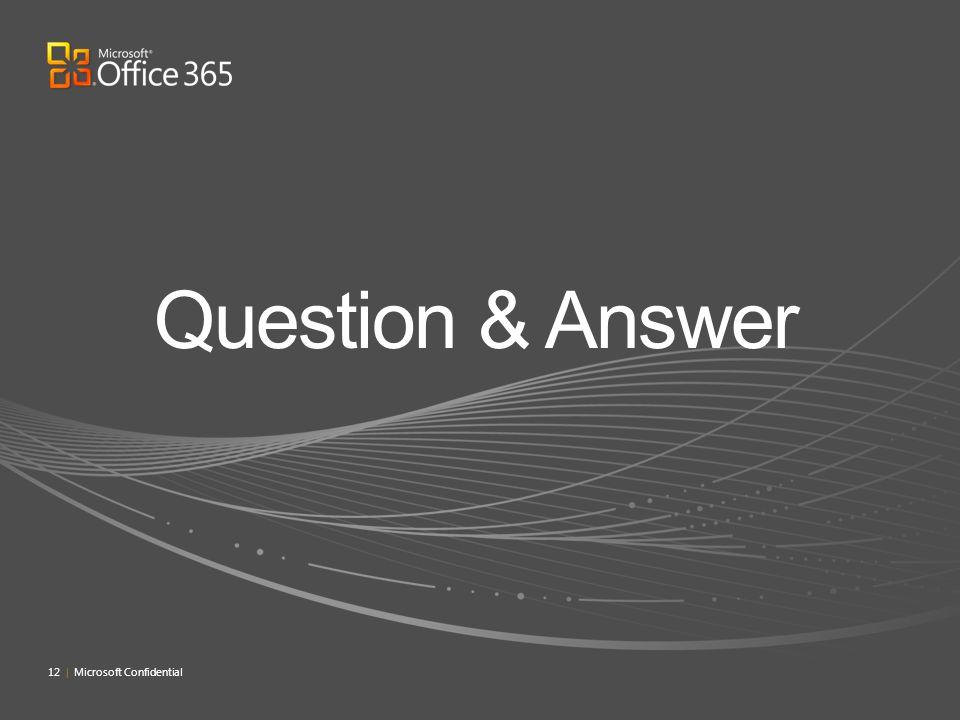 12 | Microsoft Confidential