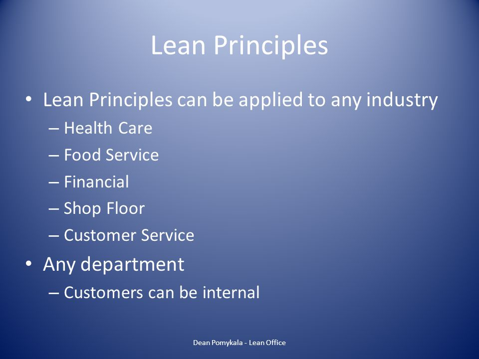 Why go Lean?? Survival….. Dean Pomykala - Lean Office