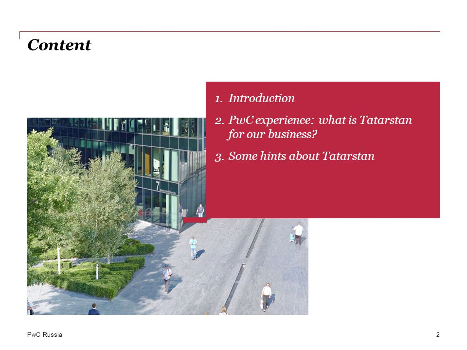PwC Russia Content 2 1.Introduction 2.PwC experience: what is Tatarstan for our business.