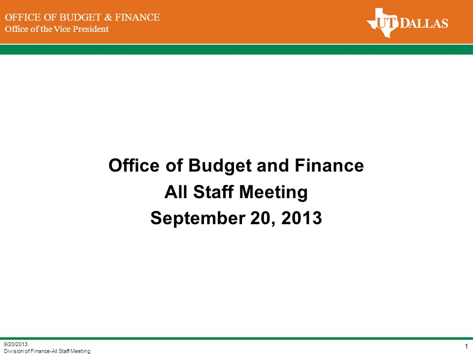 DIVISION OF FINANCE Office of the Vice President for Finance OFFICE OF BUDGET & FINANCE Office of the Vice President Update on Priorities 9/20/2013 Division of Finance-All Staff Meeting 22