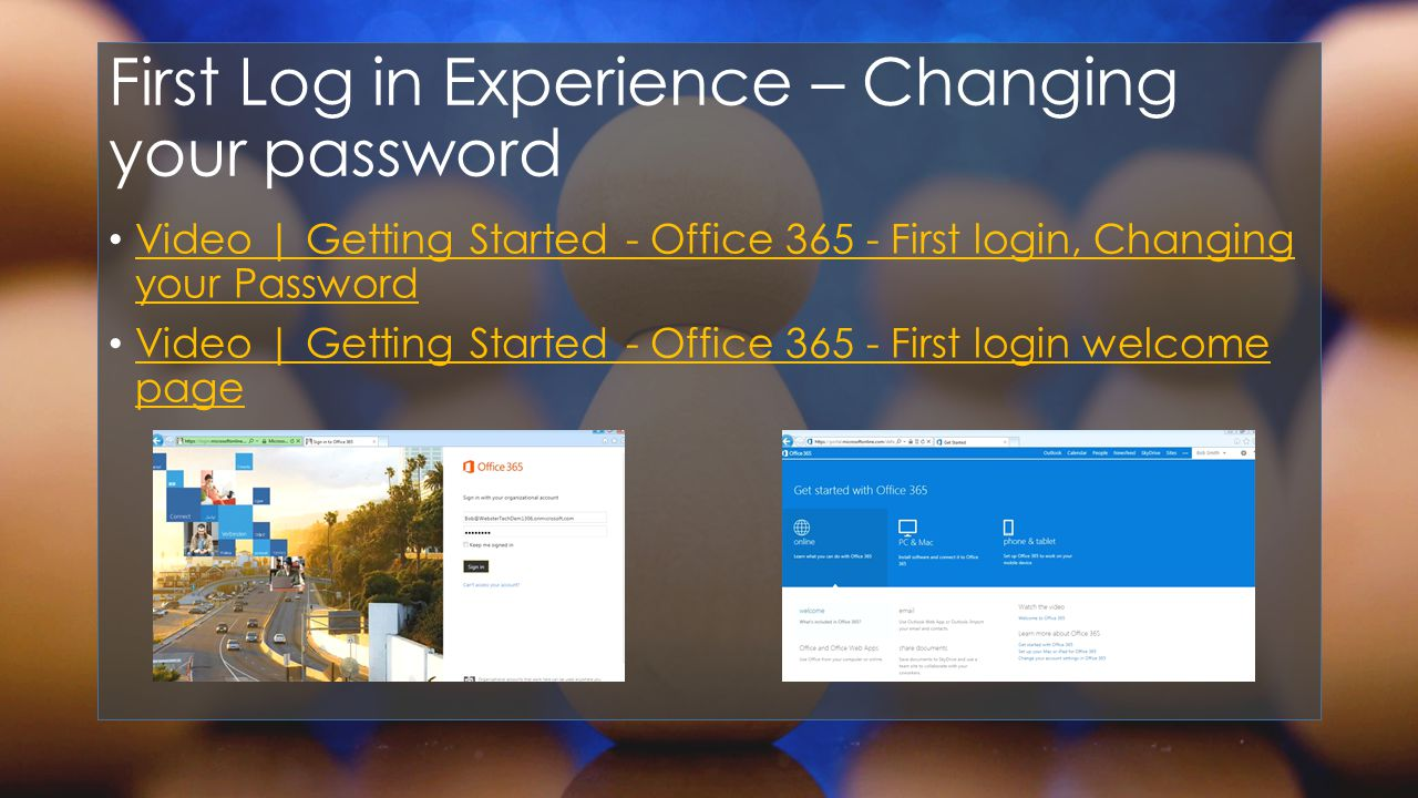 First Log in Experience – Changing your password Video | Getting Started - Office First login, Changing your Password Video | Getting Started - Office First login, Changing your Password Video | Getting Started - Office First login welcome page Video | Getting Started - Office First login welcome page